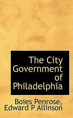 The City GovernHommest of Philadelphia by Penrose & Boies