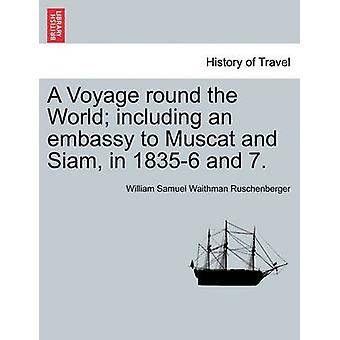 A Voyage round the World including an embassy to Muscat and Siam in 18356 and 7. Vol. I. by Ruschenberger & William Samuel Waithman