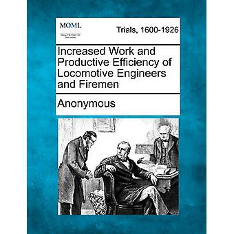 Erhöhte Arbeits- und Leistungsfähigkeit der Locomotive Engineers und der Feuerwehrmänner von anonym