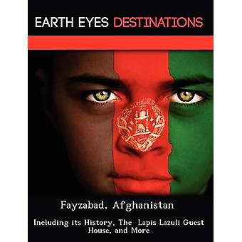 Fayzabad Afghanistan Including its History The  Lapis Lazuli Guest House and More by Wilkins & Sandra
