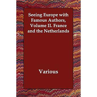 Seeing Europe with Famous Authors Volume II. France and the Netherlands by Various