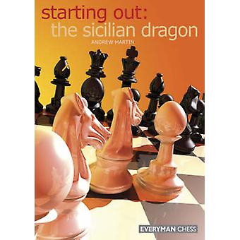 Starting Out The Sicilian Dragon by Martin & Andrew