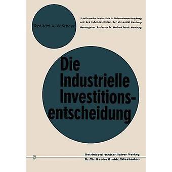 Sterven industrielle Investitionsentscheidung Eine Theoretical und Empirical Untersuchung zum Investitionsverhalten in Industrieunternehmungen door Scheer & AugustWilhelm