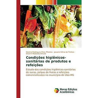 Condies higinicossanitrias de produtos e refeies par Rodrigues Pires Moreira Silvana