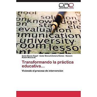 Transformando La Practica Educativa... von Osorio Angel Sonia