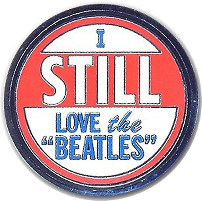 I Still Love The Beatles metal / enamel pin badge    (ro)