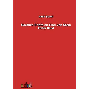 Goethes Briefe un Frau von Stein por Adolf & Schll