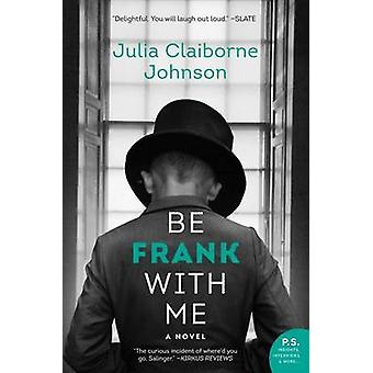 Be Frank with Me by Julia Claiborne Johnson - 9780062413727 Book