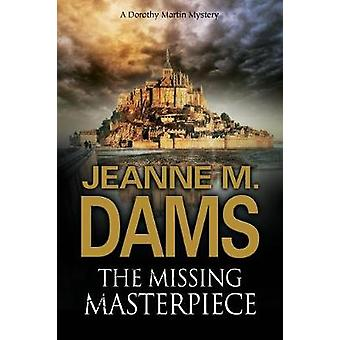 The Missing Masterpiece by Jeanne M. Dams - 9780727893352 Book