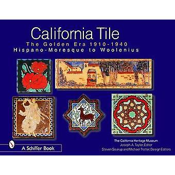 California Tile - Hispano-Moresque to Woolenius by California Heritage