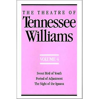 The Theatre of Tennessee Williams - Volume IV - Sweet Bird of Youth -