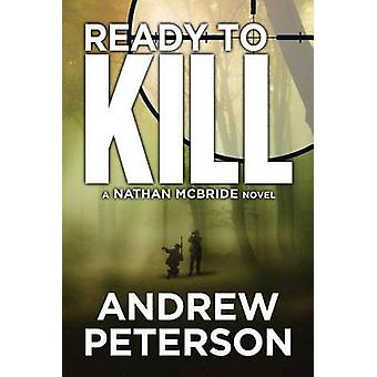 Ready to Kill by Andrew Peterson - 9781477822807 Book