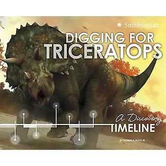 Digging for Triceratops - A Discovery Timeline (annotated edition) by