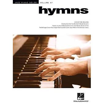 Hymns - Jazz Piano Solos Series - Volume 47 by Hal Leonard Corp - 9781