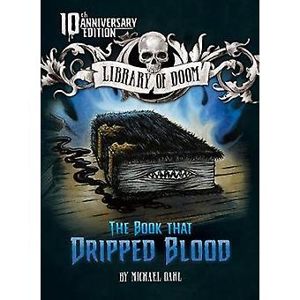 The Book That Dripped Blood - 10th Anniversary Edition by Michael Dahl