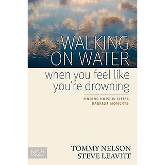 Walking on Water When You Feel Like You're Drowning - Finding Hope in