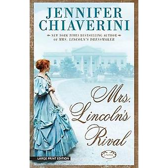 Mrs. Lincoln's Rival (large type edition) by Jennifer Chiaverini - 97