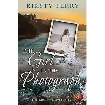 The Girl in the Photograph by Kirsty Ferry - 9781781894064 Book