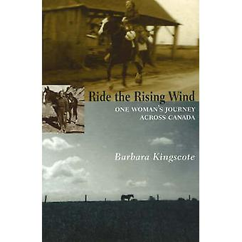 Ride the Rising Wind - One Woman's Journey Across Canada by Nils Vikan