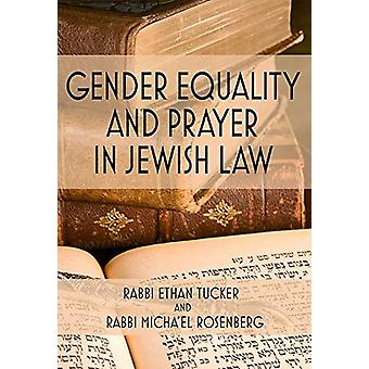 Gender Equality and Prayer in Jewish Law by Rabbi Ethan Tucker - Rabb