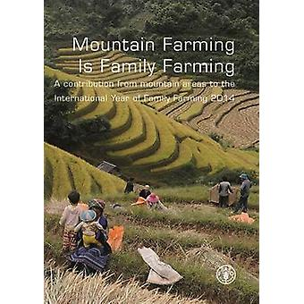 Mountain Farming is Family Farming - A Contribution from Mountain Area