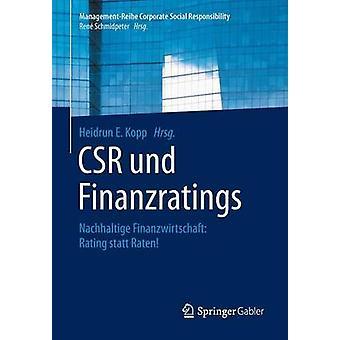 CSR und Finanzratings  Nachhaltige Finanzwirtschaft Rating statt Raten by Kopp & Heidrun
