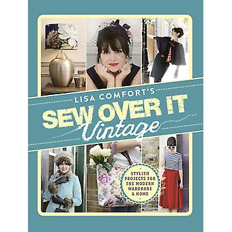 Sew Over It Vintage (Hardcover) by Comfort Lisa