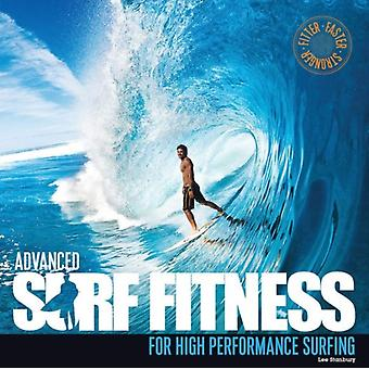 Advanced Surf Fitness for High Performance Surfing: Fitter Faster Stronger (Paperback) by Stanbury Lee