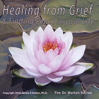 Walton, James E. Dr. Ph.D. - Healing From Grief & Finding Peace in Your Life [CD] USA import