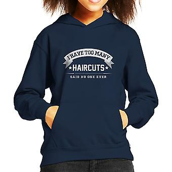 I Have Too Many Haircuts Said No One Ever Kid's Hooded Sweatshirt
