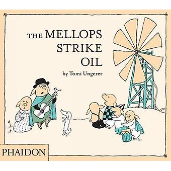 The Mellops Strike Oil by Tomi Ungerer - 9780714862491 Book