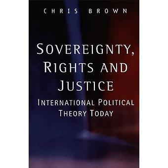 Souveränität - Rechte und Gerechtigkeit - internationale politische Theorie Toda
