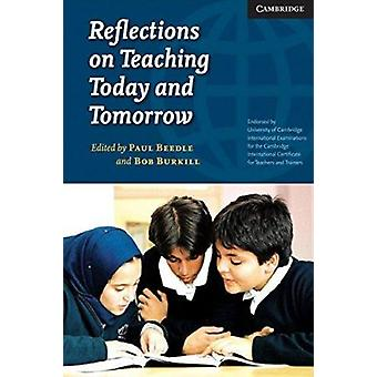Reflections on Teaching Today and Tomorrow India Edition by Paul Beed