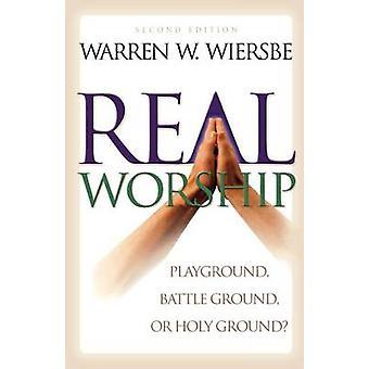 Real tilbedelse - legeplads - Battleground- eller hellig jord? (2. revidere