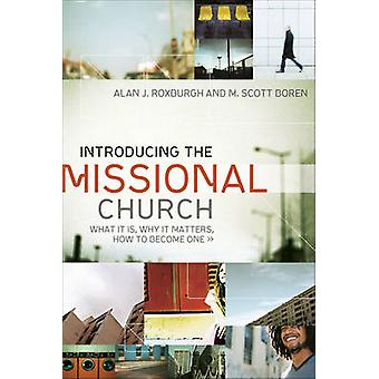 Introducing the Missional Church - What it is - Why it Matters - How t