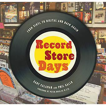 Record Store Days - From Vinyl to Digital and Back Again by Gary Calam
