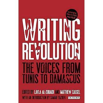 Skriva Revolution - röster från Tunis till Damaskus av Matthew Cass