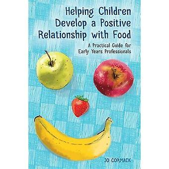At hjælpe børn med at udvikle et positivt forhold til mad - en praksis