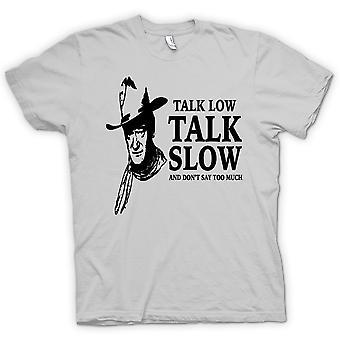 Mens T-shirt - John Wayne Talk Low - Cowboy Western
