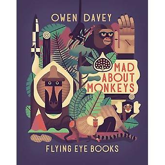 Mad About Monkeys by Owen Davey - Owen Davey - 9781909263574 Book