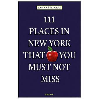 111 Places in New York That You Must Not Miss by Jo-Anne Elikann - 97