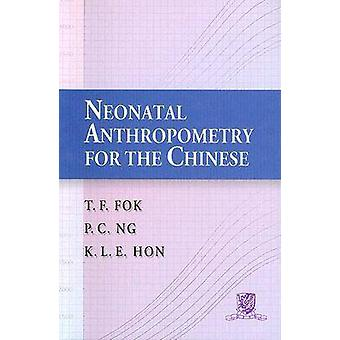 Neonatal Anthropometry for the Chinese by T.F. Fok - P.C. Ng - Kam Lu