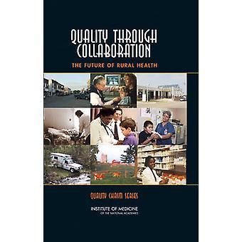 Qualidade através da colaboração - o futuro dos cuidados de Saúde Rural por Com