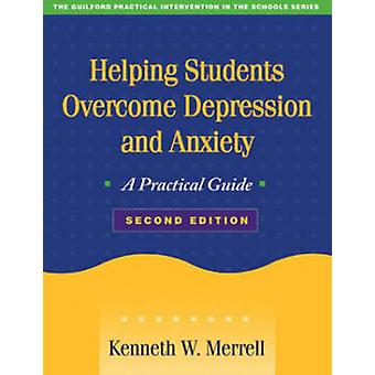 Helping Students Overcome Depression and Anxiety - A Practical Guide (