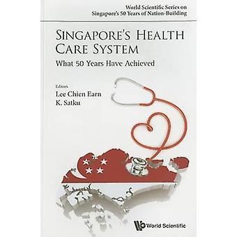 Singapores Health Care System - vad 50 år har uppnått genom K. lör