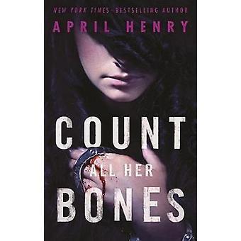 Räkna alla hennes ben av April Henry - 9781250158741 bok