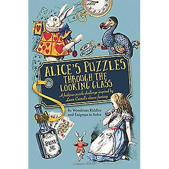 Alice's Puzzles Through the Looking Glass by Jason Ward - 97817809796