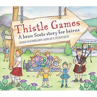 Thistle Games by Mike Nicholson - Jo Litchfield - 9781782502548 Book