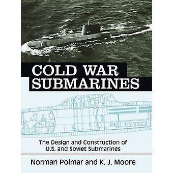 Onderzeeërs van de koude oorlog - het ontwerp en de bouw van de VS en Sovjet-S