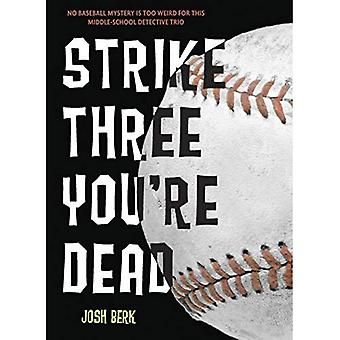 Strike Three, You're Dead (Lenny & the Mikes Mysteries)
